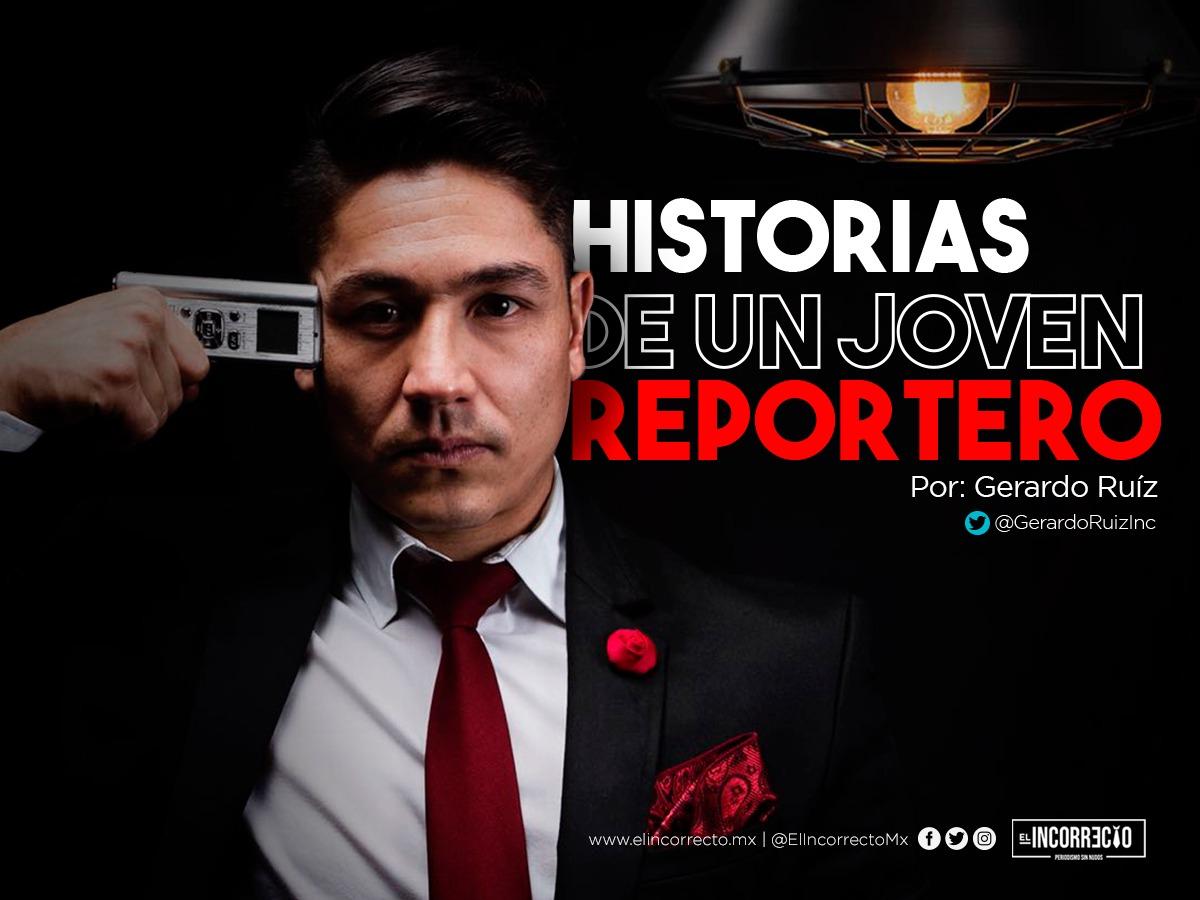 Gerardo Ruiz Columna Historias Joven Reportero