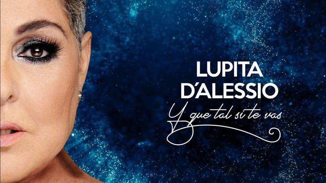 """Lupita D´alessio lanza """"Y que tal si te vas"""""""